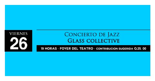 Concierto de Jazz Glass Collective