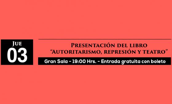 Presentación libro Autoritarismo, Represión y Teatro