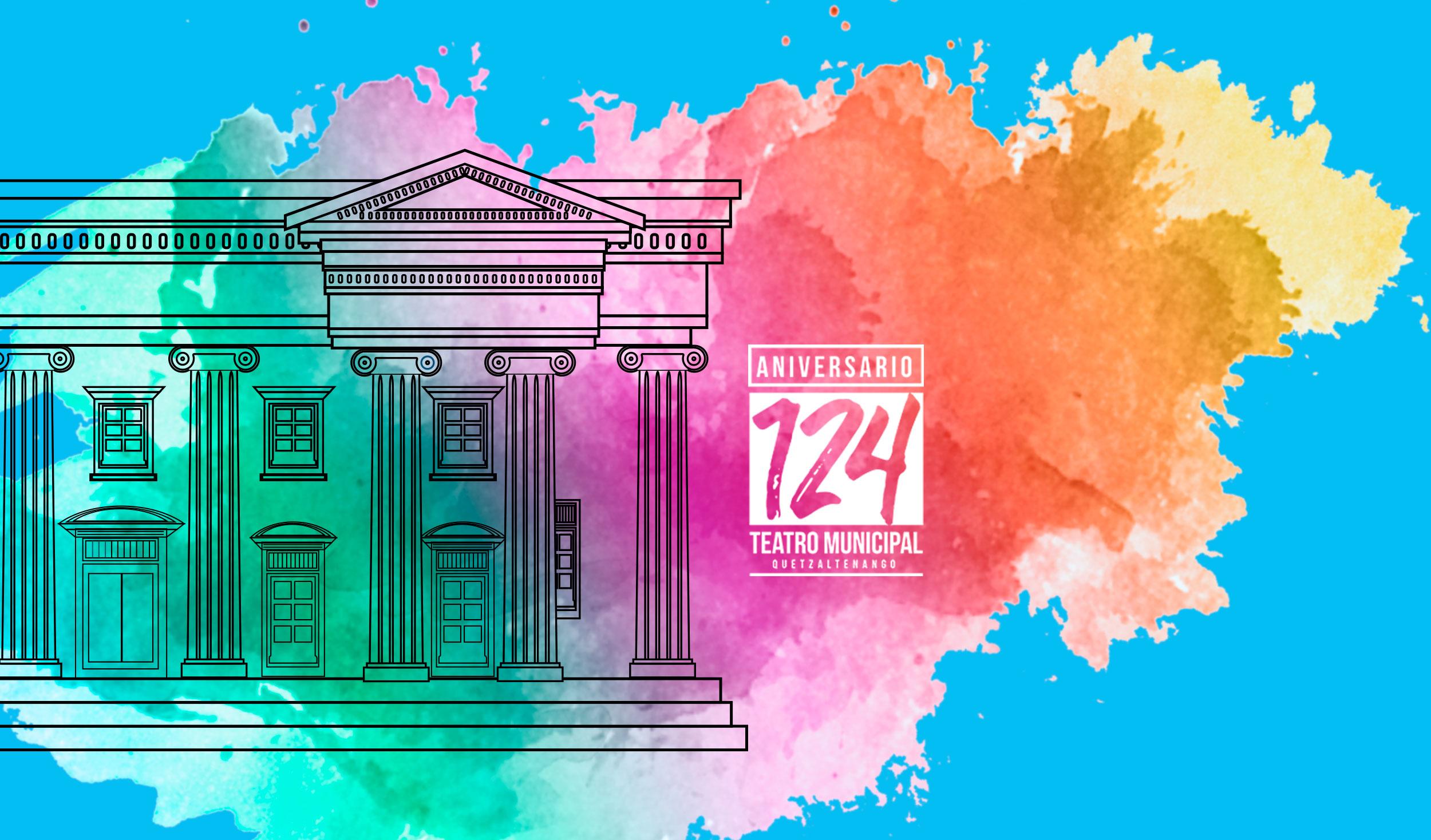 124 Aniversario de Teatro Municipal de Quetzaltenango