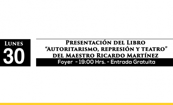 """Presentación del Libro  """"Autoritarismo, represión y teatro"""""""
